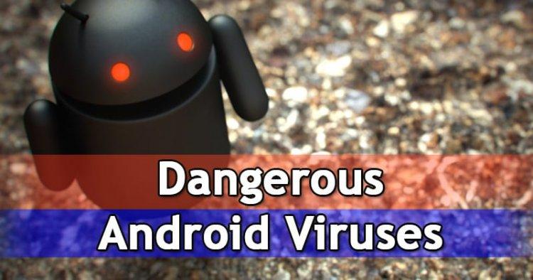 خطرناک ترین ویروس های اندرویدی و راه مقابله با آنها